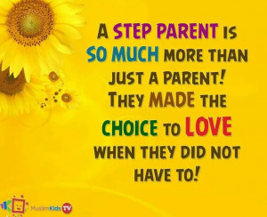 Step Family Quotes - A step parent is so much more than 'just a parent ...