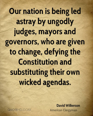 Our nation is being led astray by ungodly judges, mayors and governors ...