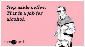funny coffee quotes, funny alcohol quotes