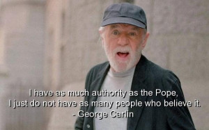 George carlin best quotes sayings meaningful thoughts deep