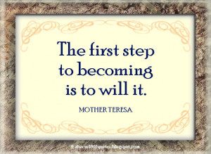 The first step to becoming is to will it.