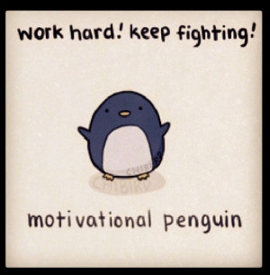 Motivational PenguinMotivation Penguins, Penguins Quotes