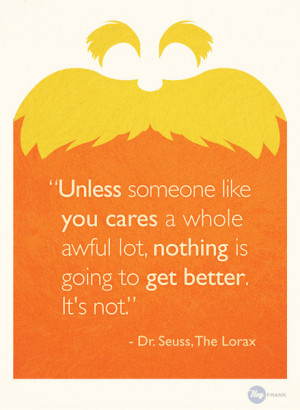 Related Pictures the lorax dr seussx495b dr seuss quotes lorax