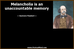 ... is an unaccountable memory - Gustave Flaubert Quotes - StatusMind.com