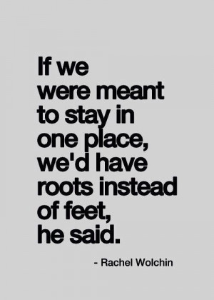 ... , Travelquotes, Moving Quotes, Feet Quotes, Travel Quotes, Wanderlust