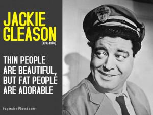 Jackie Gleason Quotes