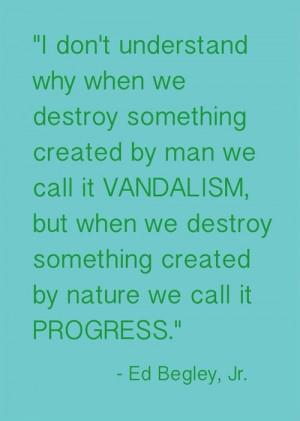 Ed Begley, Jr. nature quotation.