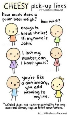 Cheesy pick-up lines More