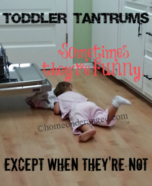 ... on Deranged - Sometimes tantrums are funny. Except when they're not