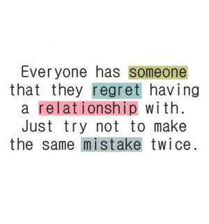 Everyone has someone that they regret having