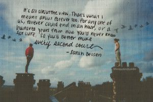 This is my FAV quote in The Truth About Forever by Sarah Dessen :)
