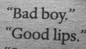 bad boy, kiss, lips
