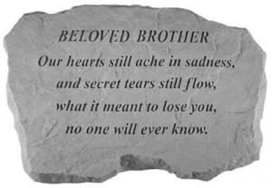 Beloved Brother - Our Hearts Still Ache - Memorial Stone (PM4126)