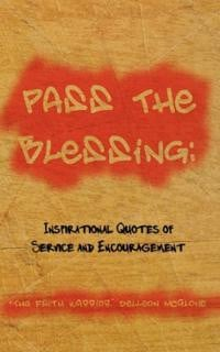 Pass The Blessing: Inspirational Quotes of Service and Encouragement ...