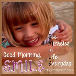 Good morning smile quotes see miracles in life everyday