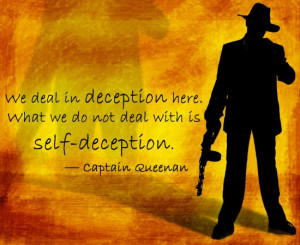 ... deal in deception here. What we do not deal with is self-deception