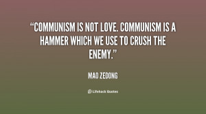 quote-Mao-Zedong-communism-is-not-love-communism-is-a-141943_2.png