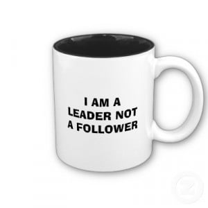 am_a_leader_not_a_follower_mug.jpg