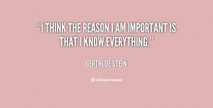 quote-Gertrude-Stein-i-think-the-reason-i-am-important-50722.png