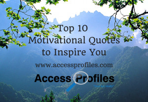 Top 10 Motivational Quotes to Inspire You