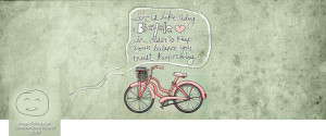 ... bicycle – a wise quote for your timeline banner Facebook cover