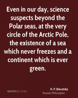 Even in our day, science suspects beyond the Polar seas, at the very ...