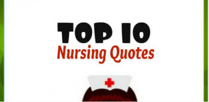 Nursing Quotes : 10 inspirational thought to LIVE by