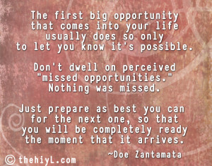 The first big opportunity that comes into your life usually does so ...