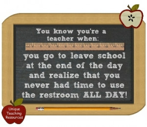 You know you're a teacher when: You go to leave school at the end of ...