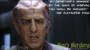 Alan Rickman Galaxy Quest Quotes