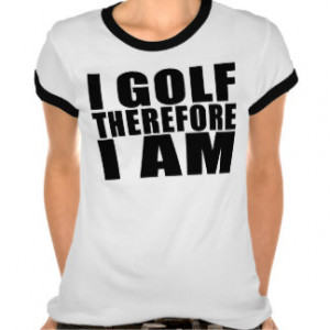 Women's Funny Golf Quotes T-Shirts & Tops