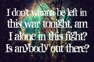 Most popular tags for this image include: alone, war, Lyrics, left and ...