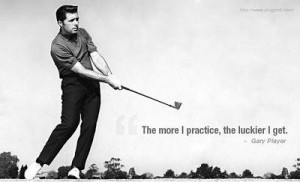 always thought that my hero Ben Hogan was the one who said this, but ...