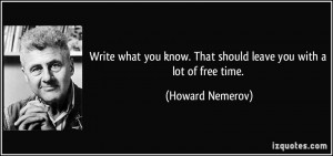More Howard Nemerov Quotes