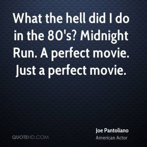 Joe Pantoliano - What the hell did I do in the 80's? Midnight Run. A ...