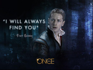 """will always find you."""" ~Prince CharmingI love this quote! It's ..."""