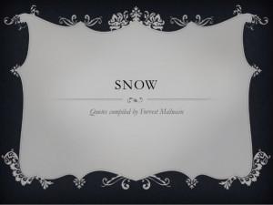 Snow quotes