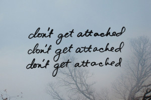 attached, detach, lonely, love, scared, text