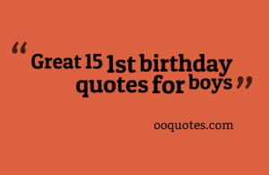 ... loving quotes in general? enjoy our best 1st birthday quotes for boys