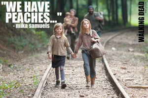 Quote | Who Said It: Mika Samuels (Kyla Kennedy) | Show: The Walking ...