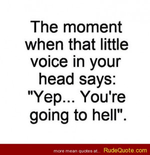 "The moment when that little voice in your head says: ""Yep… You ..."