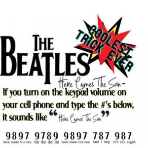 Here Comes The Sun - The Beatles - Keypad Cell phone Trick