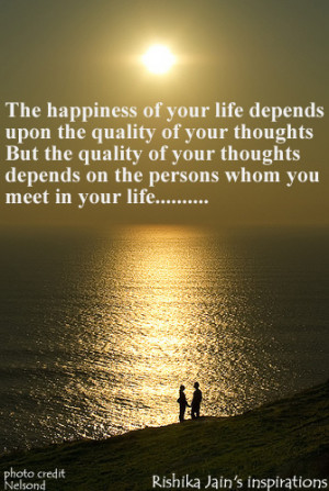 upon the quality of your thoughts But the quality of your thoughts ...