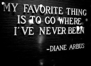 adventure quotes, go where I have never been
