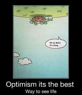 Positive outlook :)
