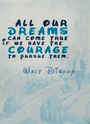 Dreams Involve Courage.