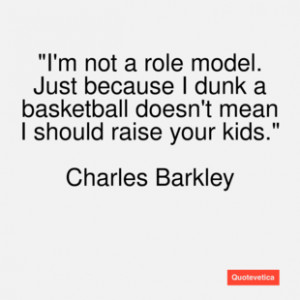 Charles barkley quote i'm not a role model