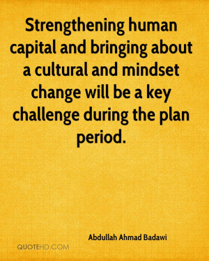 Strengthening human capital and bringing about a cultural and mindset ...