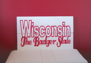 Wisconsin Badger State Pallet Sign Wisconsin Wood Quote Sign