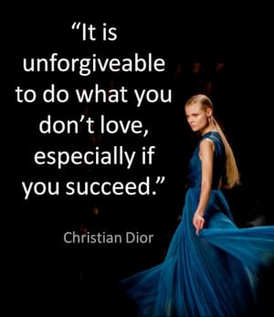 QUOTES: from Christian Dior!